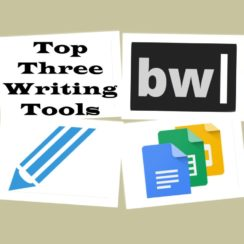 Top Three Writing Tools for Productivity, Writing Apps