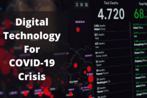 Digital Technology for COVID-19 Crisis