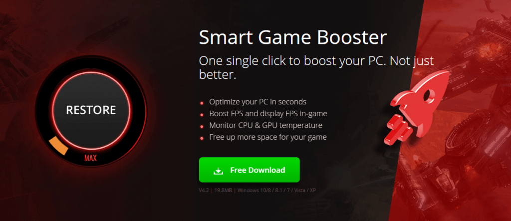 Smart Game Booster: Monitor CPU & GPU Temperature. Optimize your PC. Boost FPS and display FPS in-game. Free up more space for your game. One single click to boost your PC.