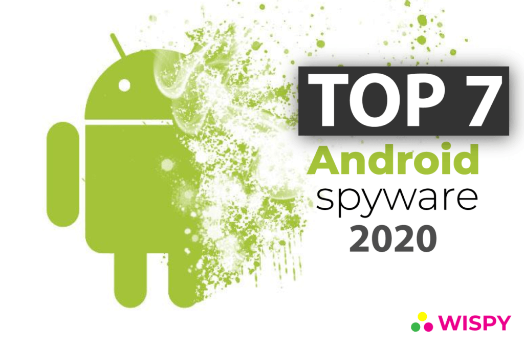 Top 7 Android spyware 2020