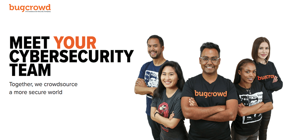 Bugcrowd: Meet Your Cybersecurity Team. Together, we crowdsource a more secure world.
