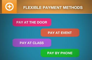 Flexible Payment Methods: Pay at the Door, Pay at Event, Pay at Class, Pay by Phone.