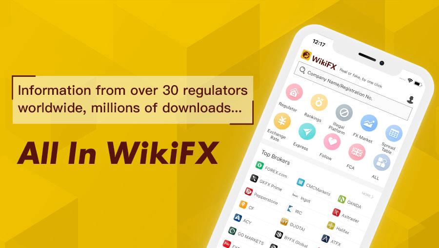 WikiFX Global Forex Broker Regulatory Inquiry App: Information from over 30 regulators worldwide, millions of downloads.