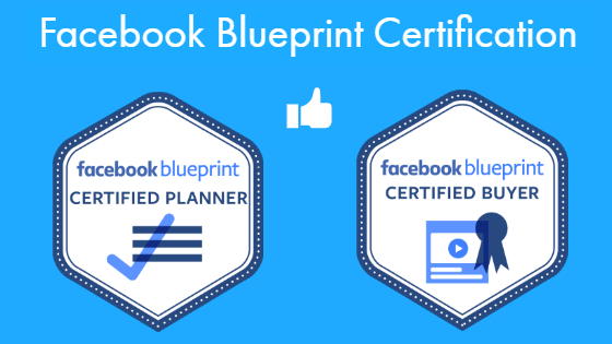 Facebook Blueprint Certification: Facebook Blueprint Certified Planner and Facebook Blueprint Certified Buyer.