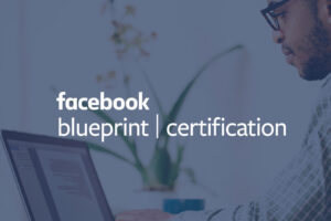 Facebook Blueprint Certification: Professional Certificate Exams from Facebook