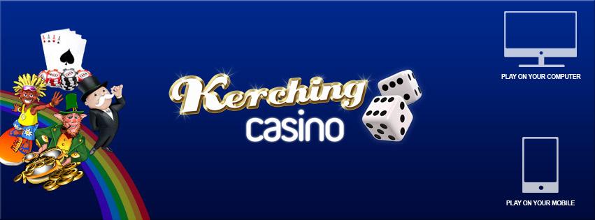Kerching Casino.