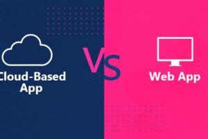 Cloud-Based App vs. Web App