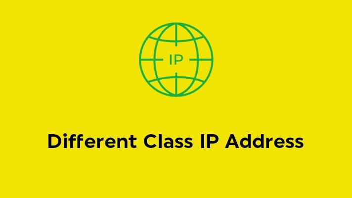 Different Class IP Address.