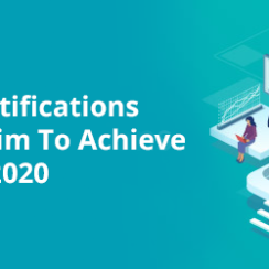 Top IT Certifications You Should Aim to Achieve in 2020