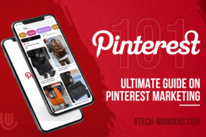 Pinterest 101: Ultimate Guide on Pinterest Marketing