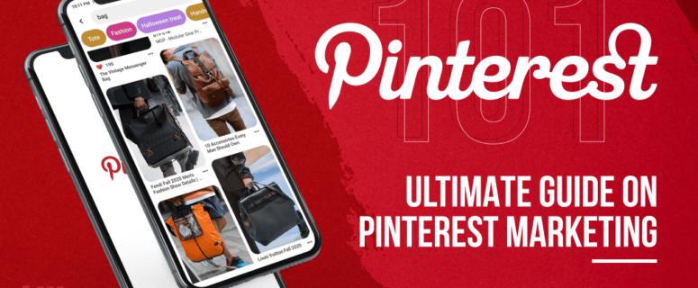 Pinterest 101: Ultimate Guide on Pinterest Marketing