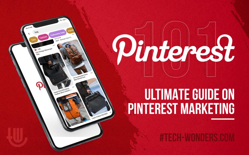 Pinterest 101: Ultimate Guide On Pinterest Marketing | Tech-Wonders.com