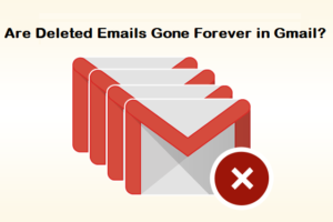 Are Deleted Emails Gone Forever in Gmail?