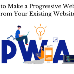 How to Make a Progressive Web App From Your Existing Website