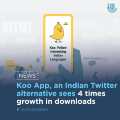 Koo App, an Indian Twitter alternative sees 4 times growth in downloads.