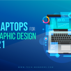 Best Laptops for UI, UX and Graphic Design in 2021