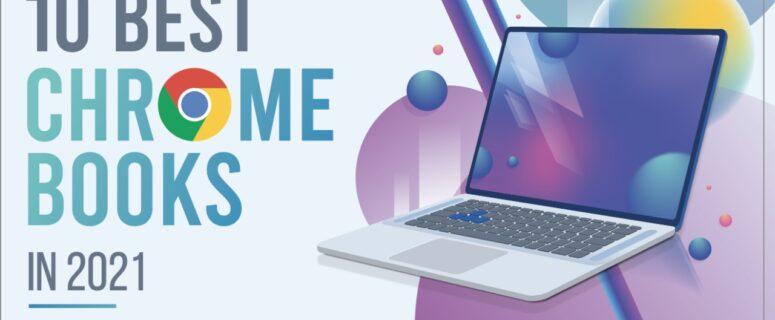 10 Best Chromebooks in 2021