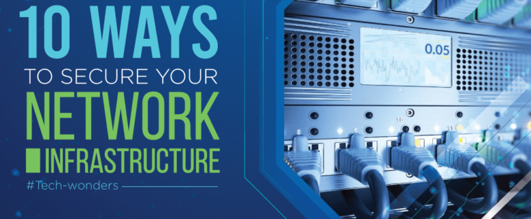 10 Ways To Secure Your Network Infrastructure