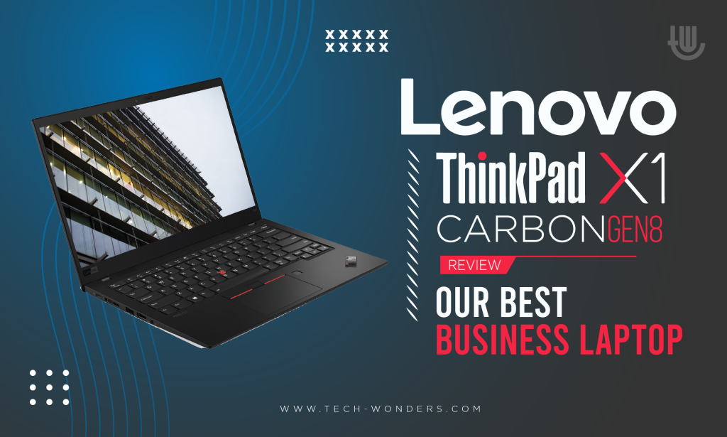 Lenovo ThinkPad X1 Carbon Gen 8 Review: Our Best Business Laptop 2021