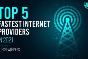 Top 5 Fastest Internet Providers In 2021