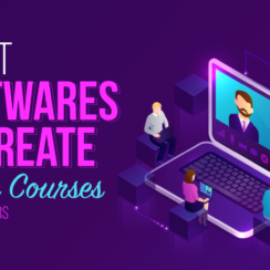 6 Best Softwares to Create Online Courses