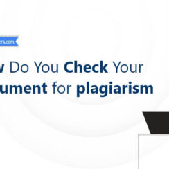 How Do You Check Your Document for plagiarism