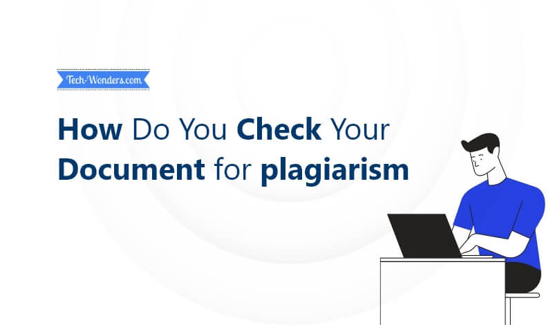 How Do You Check Your Document for plagiarism?