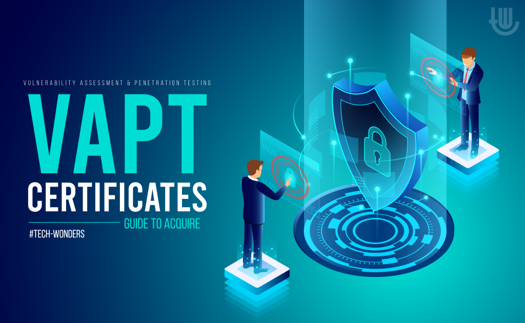 Vulnerability Assessment and Penetration Testing (VAPT) Certificates - Guide to Acquire