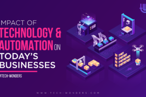Impact of Technology and Automation on Today's Businesses