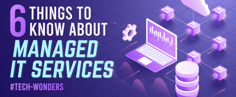 6 Things To Know About Managed IT Services