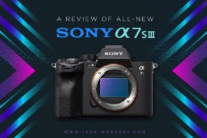 A Review of All-New Sony α 7S III