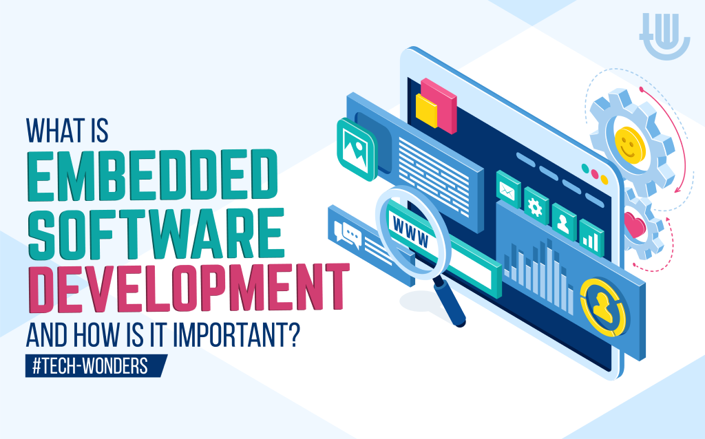 What is Embedded Software Development and How is It Important?