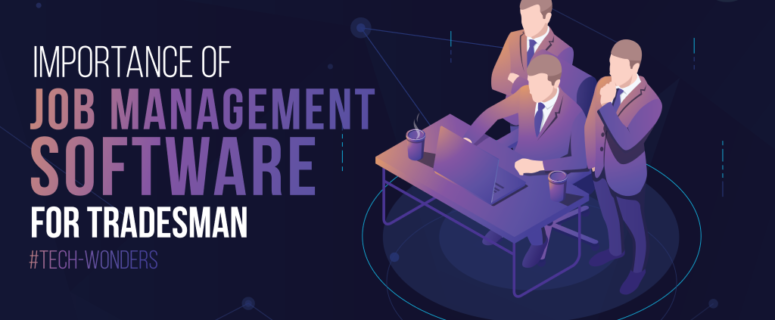 Importance of Job Management Software for Tradesmen