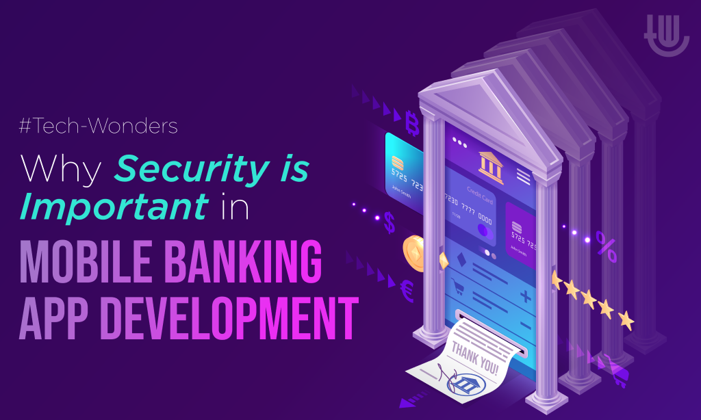 Why Security is Important in Mobile Banking App Development?
