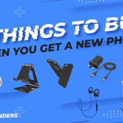 7 Things to Buy When You Get a New Phone