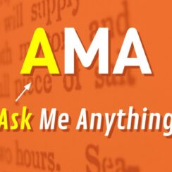 AMA Ask Me Anything
