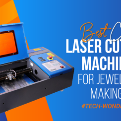 Best CO2 Laser Cutting Machine for Jewelry Making