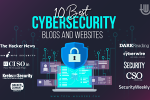 10 Best Cybersecurity Blogs and Websites