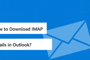 How to Download IMAP Emails in Outlook?