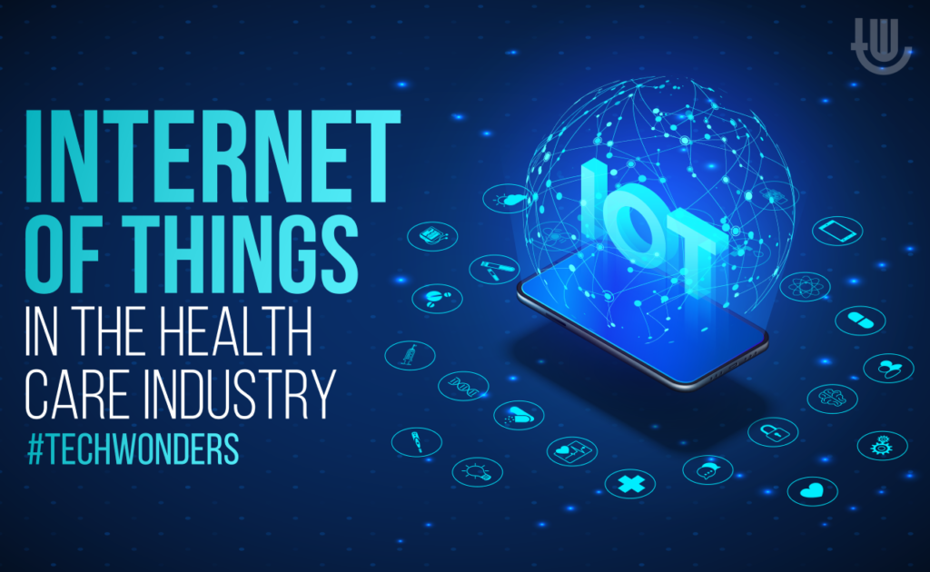 Internet of Things in the Healthcare Industry