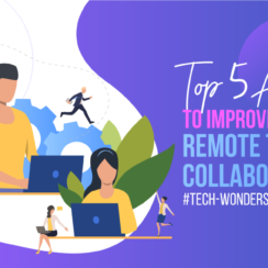 Top 5 Apps to Improve Your Remote Team Collaboration