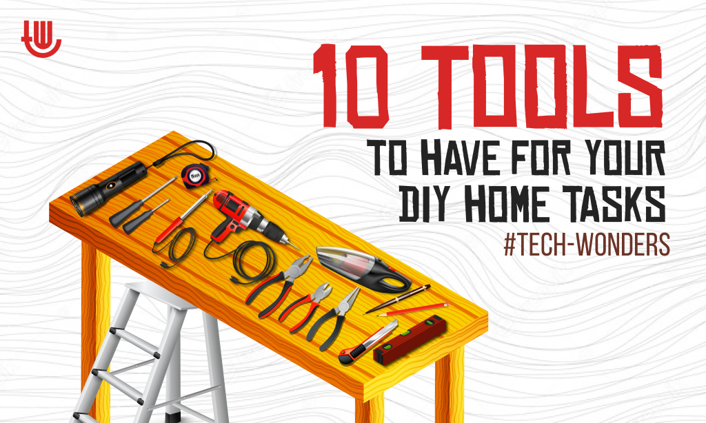 10 Tools to Have for Your DIY Home Tasks