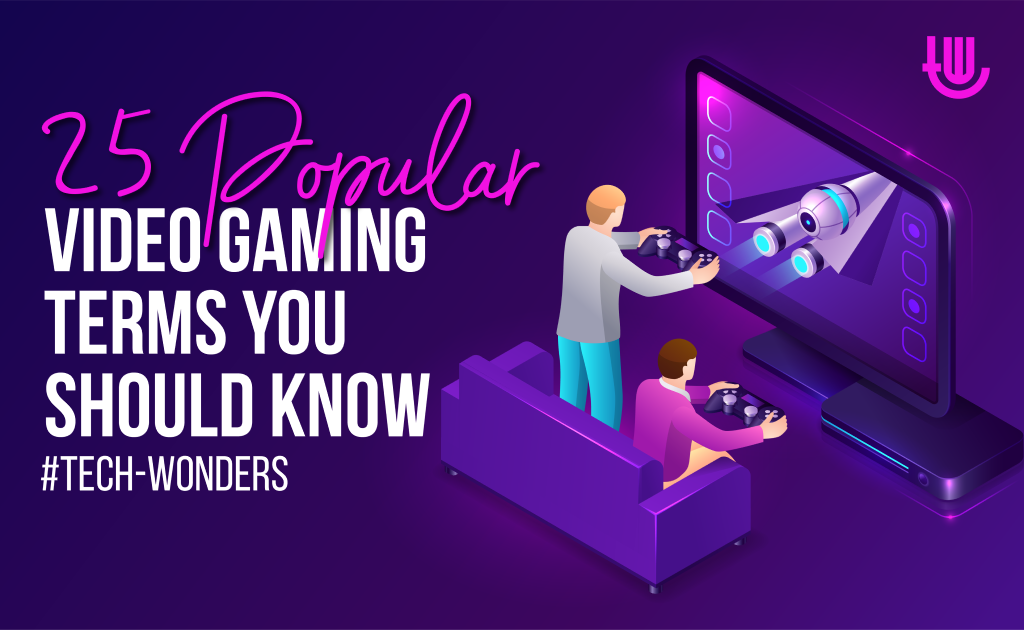 25 Popular Video Gaming Terms You Should Know