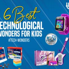 6 Best Technological Wonders for Kids