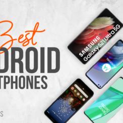 7 Best Android Smartphones in 2021