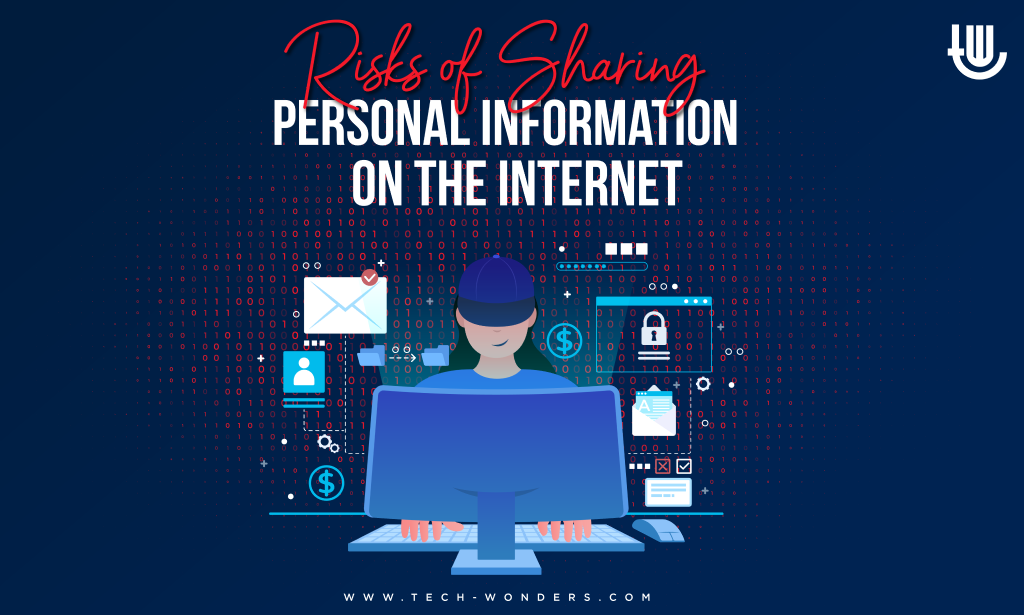 Risks of Sharing Personal Information on the Internet