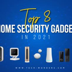 Top 8 Home Security Gadgets