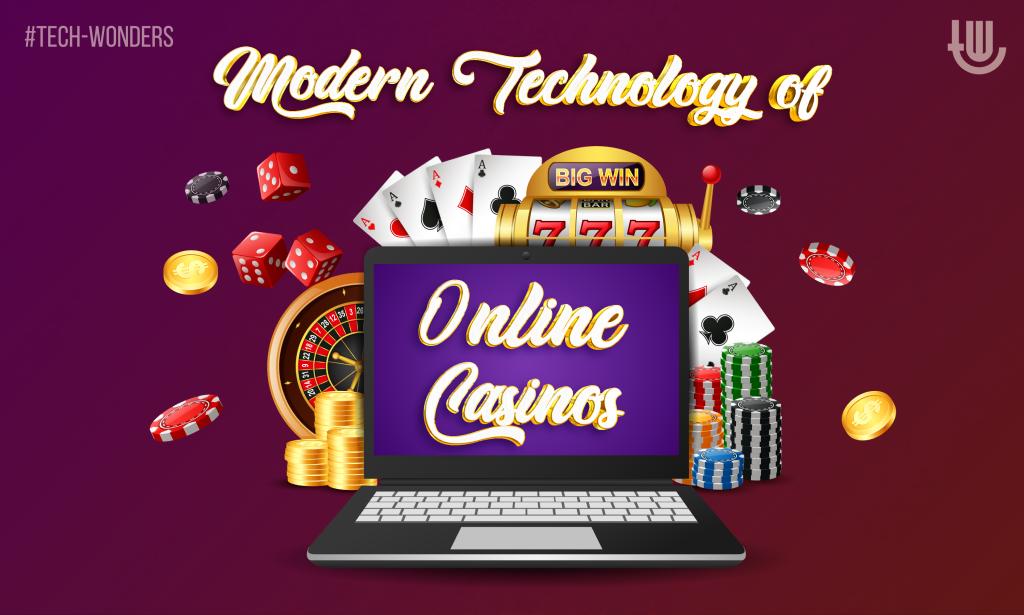 Modern Technology of Online Casinos