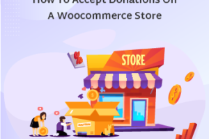 How To Accept Donations On A WooCommerce Store