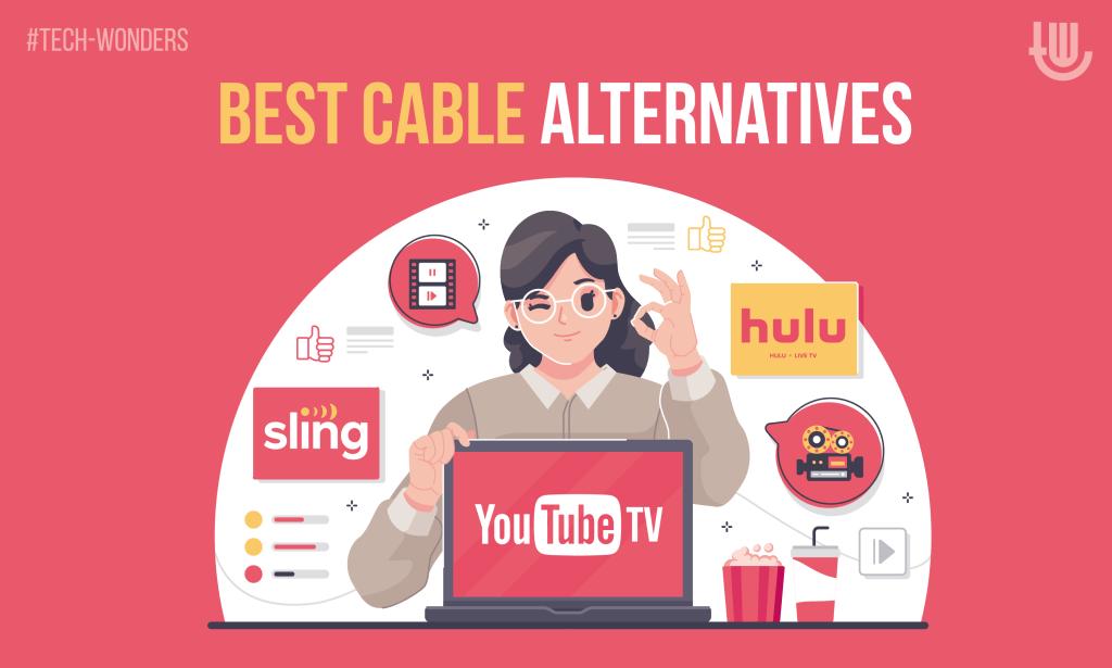 Best Cable Alternatives - Sling TV, Hulu Live TV, YouTube TV
